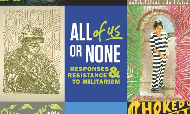 All of Us or None: Responses & Resistance to Militarism