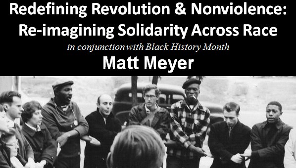 Redefining Revolution & Nonviolence: Re-imagining Solidarity Across Race