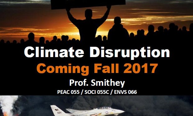 NEW Climate Disruption course Fall 2017 PEAC/SOCI/ENVS