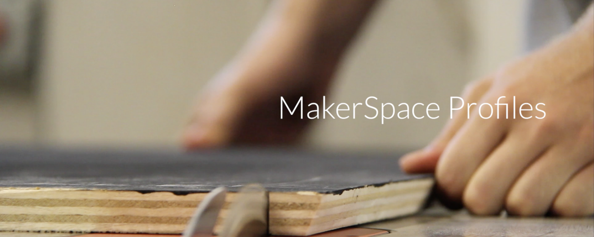MakerSpace Profiles title card with saw